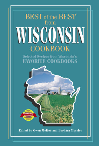Best of the Best from Wisconsin Cookbook: Selected Recipes from Wisconsin's Favorite Cookbooks