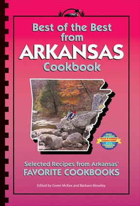 Best of the Best from Arkansas Cookbook: Selected Recipes from Arkansas' Favorite Cookbooks