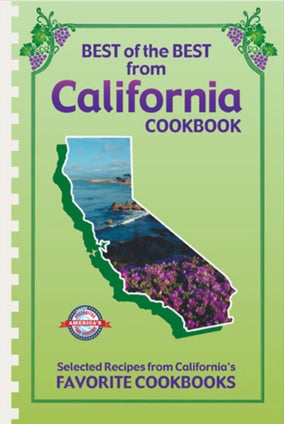 Best of the Best from California Cookbook: Selected Recipes from California's Favorite Cookbooks