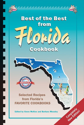 Best of the Best from Florida Cookbook: Selected Recipes from Florida's Favorite Cookbooks