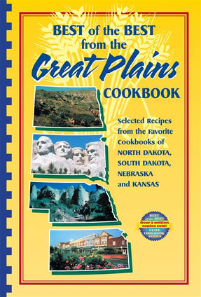 Best of the Best from the Great Plains Cookbook: Selected Recipes from the Favorite Cookbooks of North Dakota, South Dakota, Nebraska, and Kansas