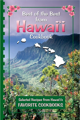 Best of the Best from Hawaii Cookbook: Selected Recipes from Hawaii's Favorite Cookbooks