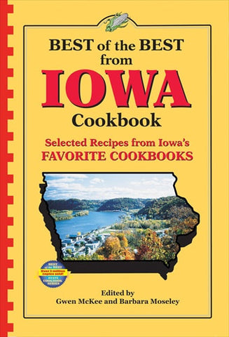 Best of the Best from Iowa Cookbook: Selected Recipes from Iowa's Favorite Cookbooks