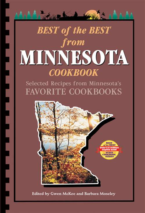 Best of the Best from Minnesota Cookbook: Selected Recipes from Minnesota's Favorite Cookbooks