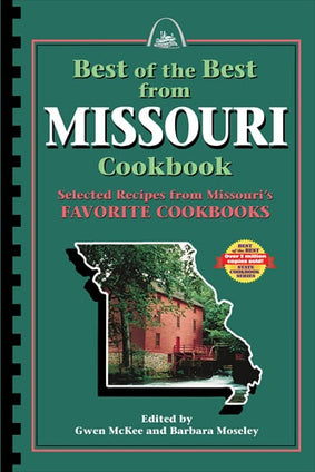 Best of the Best from Missouri Cookbook: Selected Recipes from Missouri's Favorite Cookbooks