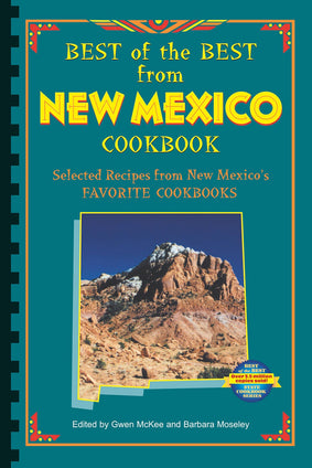 Best of the Best from New Mexico Cookbook: Selected Recipes from New Mexico's Favorite Cookbooks