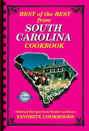 Best of the Best from South Carolina Cookbook: Selected Recipes from South Carolina's Favorite Cookbooks