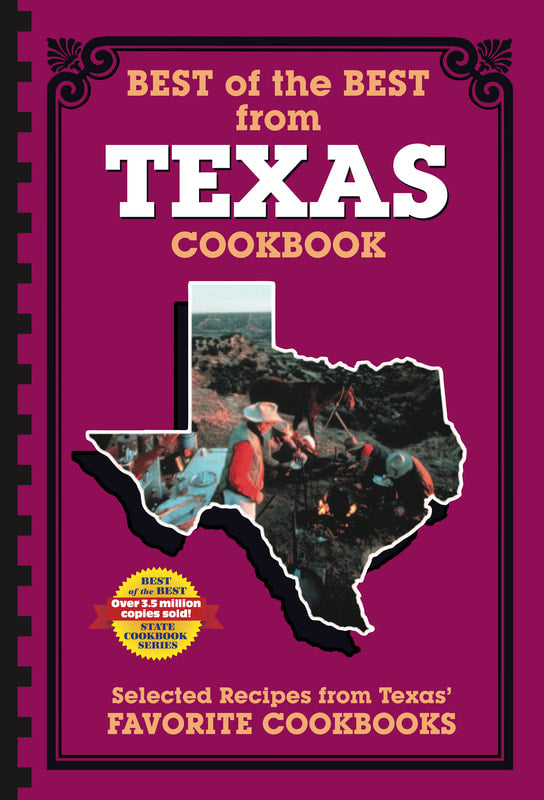 Best of the Best from Texas Cookbook: Selected Recipes from Texas' Favorite Cookbooks