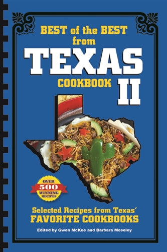 Best of the Best from Texas Cookbook II: Selected Recipes from Texas' Favorite Cookbooks