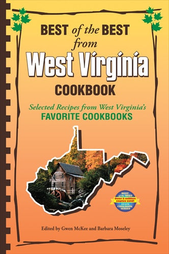 Best of the Best from West Virginia Cookbook: Selected Recipes from West Virginia's Favorite Cookbooks