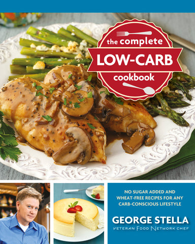 The Complete Low-Carb Cookbook: No Sugar Added and Wheat-Free Recipes for Any Carb-Conscious Lifestyle