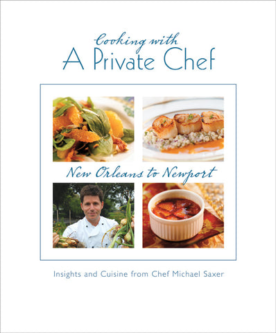 Cooking with a Private Chef: Insights and Cuisine from Chef Michael Saxer