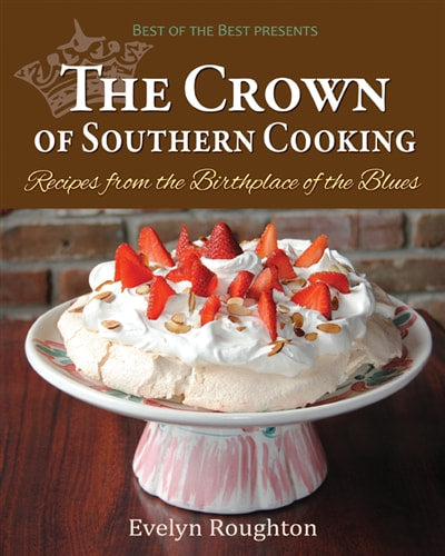 The Crown of Southern Cooking: Recipes from the Birthplace of the Blues