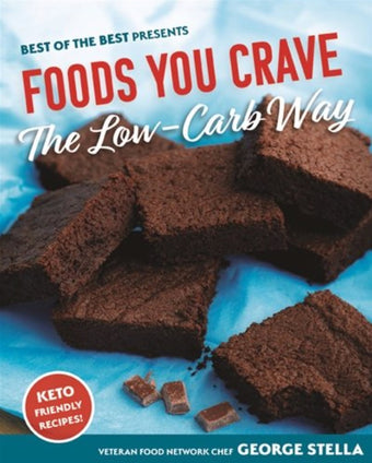 Foods You Crave: The Low-Carb Way