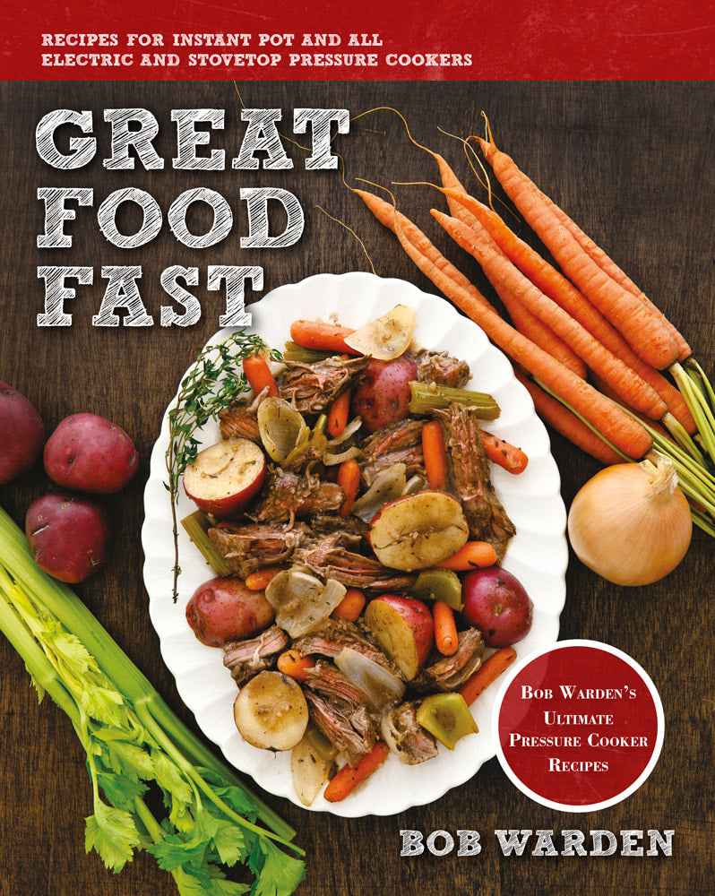 Great Food Fast: Bob Warden's Ultimate Pressure Cooker Recipes