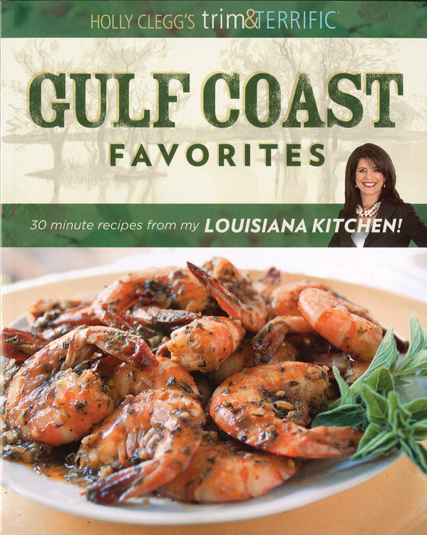 Gulf Coast Favorites: 30-Minute Recipes from My Louisiana Kitchen