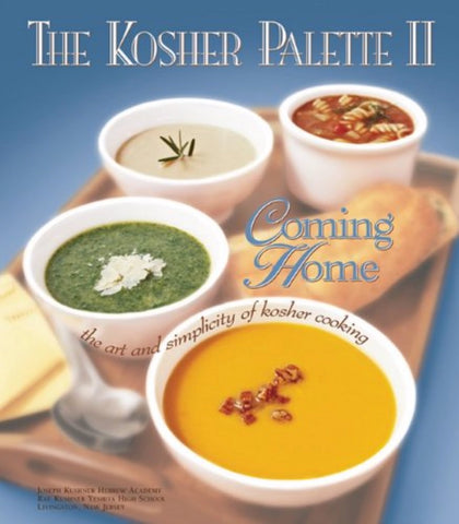 The Kosher Palette II: Coming Home—The Art and Simplicity of Kosher Cooking