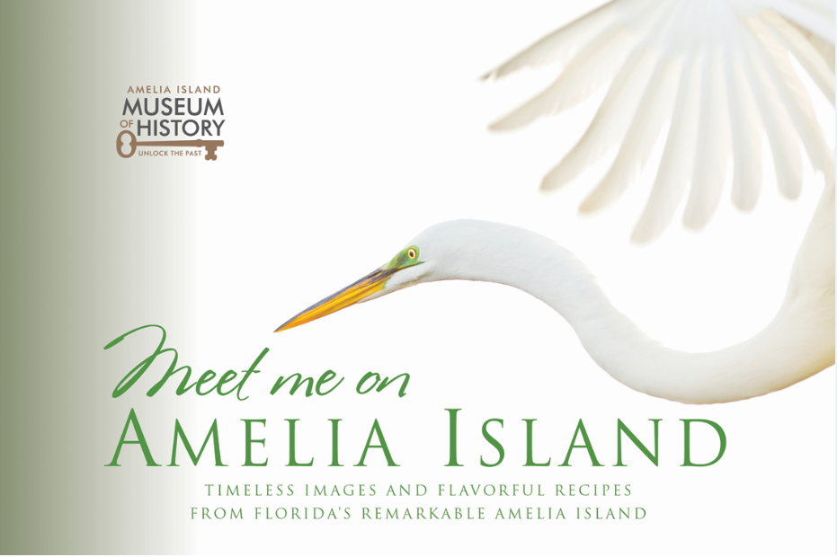 Meet Me on Amelia Island: Timeless Images and Flavorful Recipes from Florida's Remarkable Amelia Island