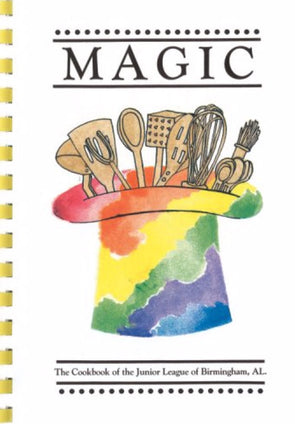 Magic: The Cookbook of the Junior League of Birmingham, AL