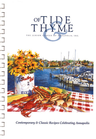 Of Tide and Thyme: Contemporary and Classic Recipes Celebrating Annapolis