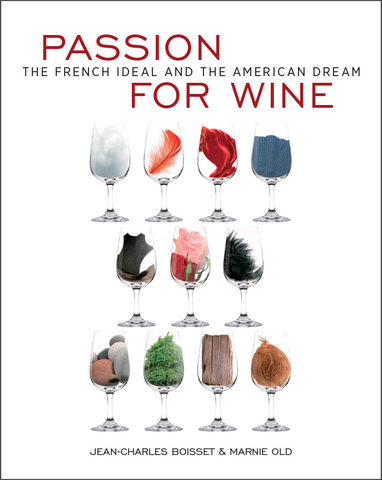 Passion for Wine: The French Ideal and the American Dream