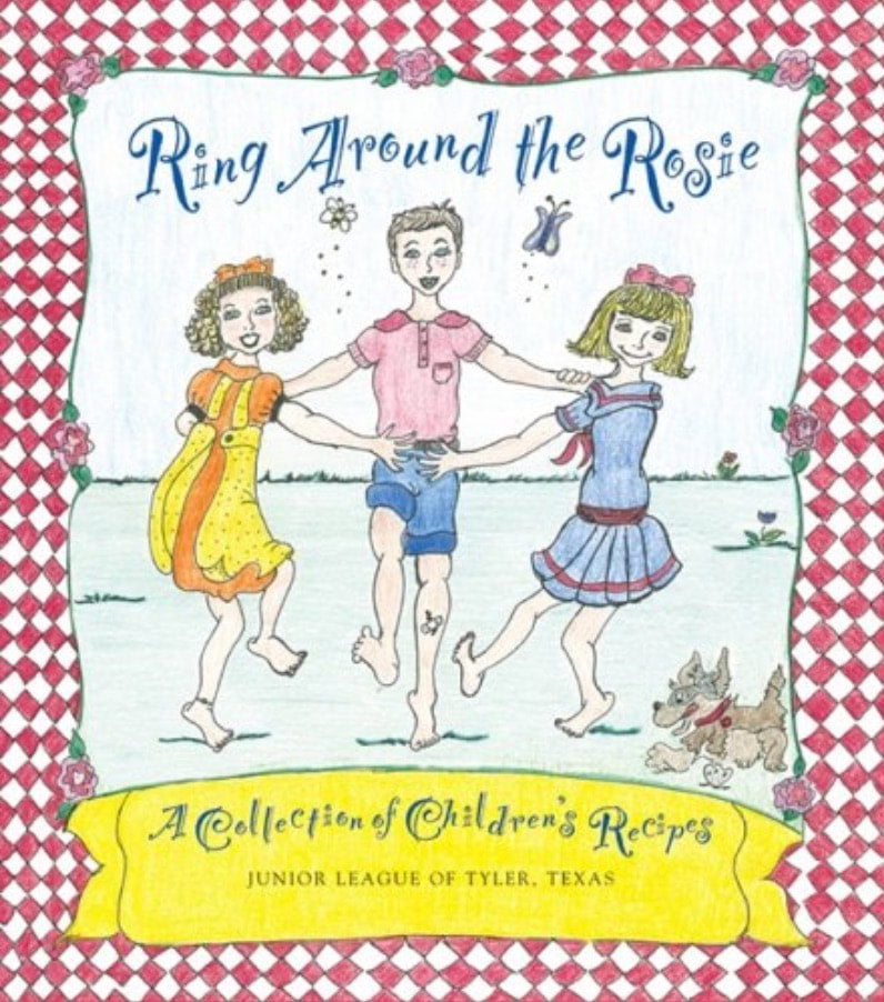 Ring around the Rosie: A Collection of Children's Recipes