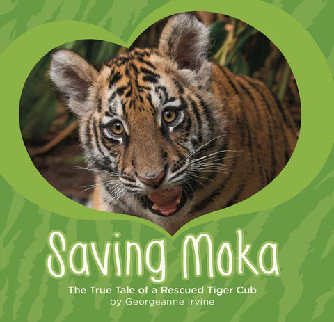 Saving Moka: The True Tale of a Rescued Tiger Cub