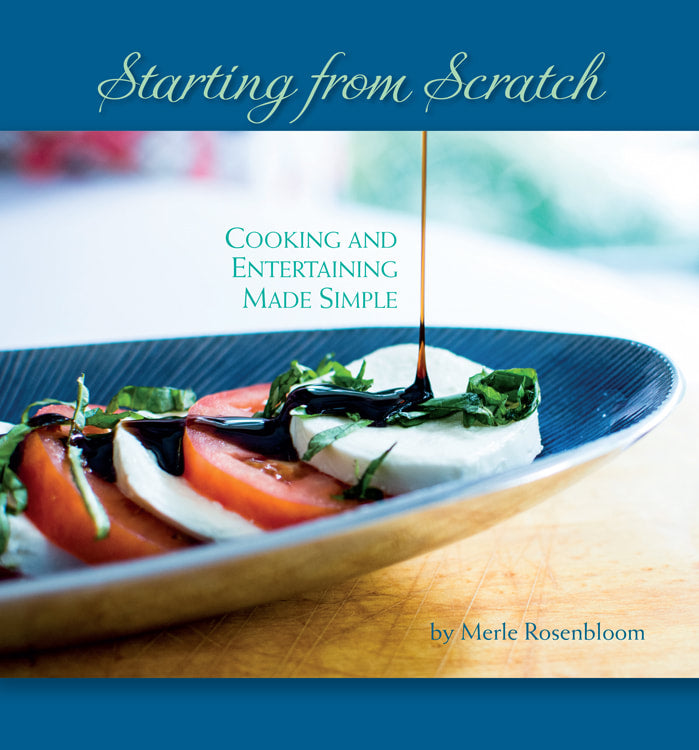 Starting from Scratch: Cooking and Entertaining Made Simple