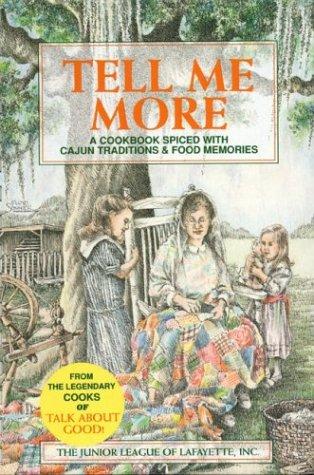 Tell Me More: A Cookbook Spiced with Cajun Traditions & Food Memories