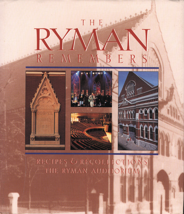 The Ryman Remembers: Recipes and Recollections