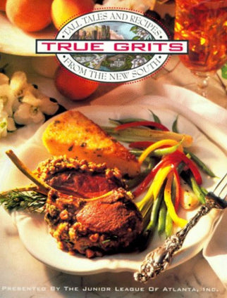 True Grits: Tall Tales and Recipes from the New South