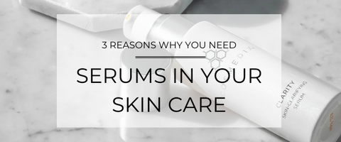 3 Reasons Why You Need Serums In Your Skin Care