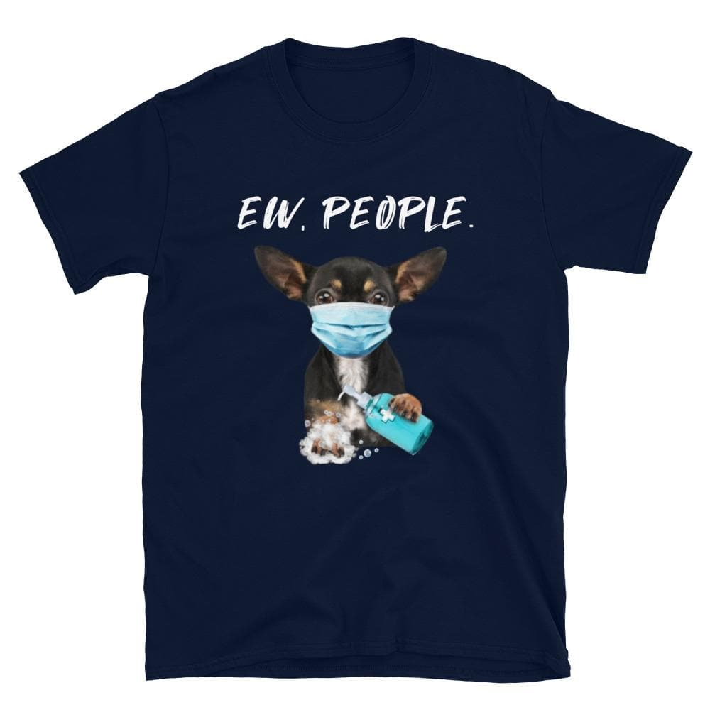 """Ew People"" Unisex T-shirt - Chihuahua We Love"