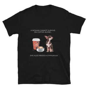 """Also needs a Chihuahua"" Women's T-shirt - Chihuahua We Love"