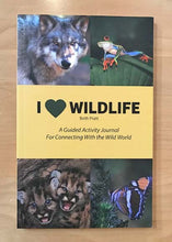 Load image into Gallery viewer, I ♥ Wildlife: | A Guided Activity Journal for Connecting With the Wild World | Beth Pratt