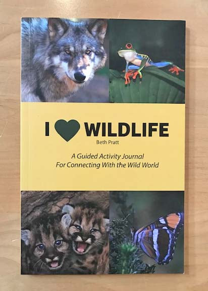 I ♥ Wildlife: | A Guided Activity Journal for Connecting With the Wild World | Beth Pratt