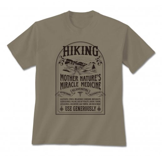 Hiking: Mother Nature's Miracle Medicine 100% Cotton T-shirt