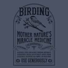 Load image into Gallery viewer, Birding: Mother Nature's Miracle Medicine |  Cotton T-shirt