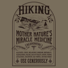 Load image into Gallery viewer, Hiking: Mother Nature's Miracle Medicine 100% Cotton T-shirt