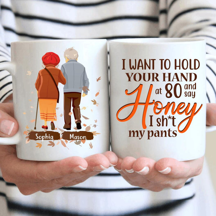 I want to hold your hand at 80 and say ...