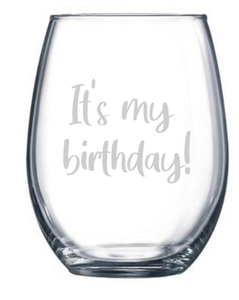 It's my birthday wine glass