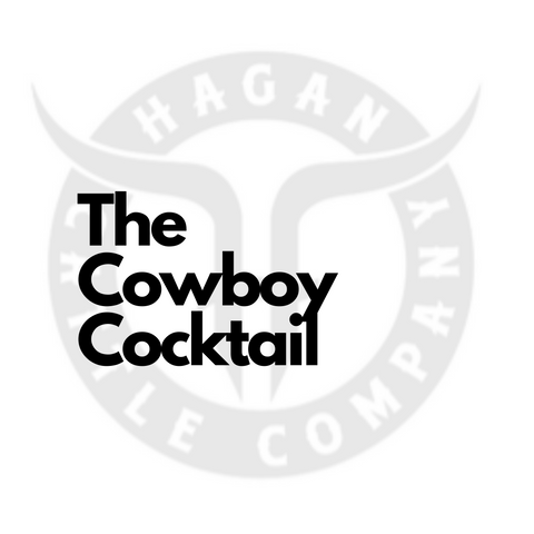 The Cowboy Cocktail