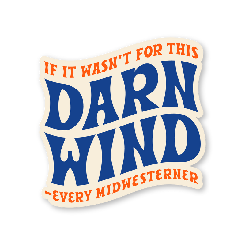 Darn Wind Sticker