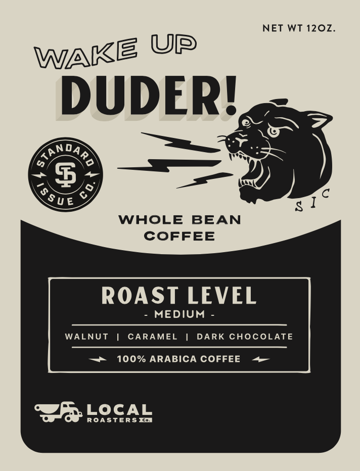 Standard Issue Co.- Wake up Duder Coffee