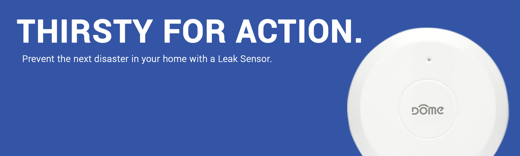 Dome Leak Sensor - Thirsty for action