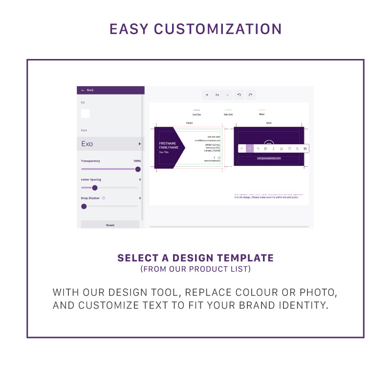 Use our design tool to easily customize any products within 5 minutes