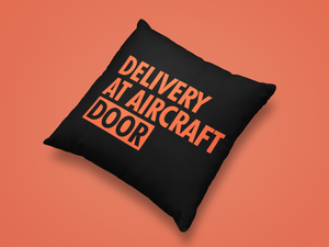 DELIVERY AT AIRCRAFT DOOR PILLOW 30x30 cm - BLACK - ROWONE