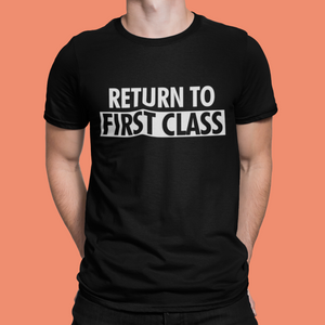 RETURN TO FIRST CLASS T-SHIRT – BLACK - ROWONE