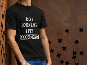 DO I LOOK LIKE I FLY ECONOMY? T-SHIRT – GREY - ROWONE