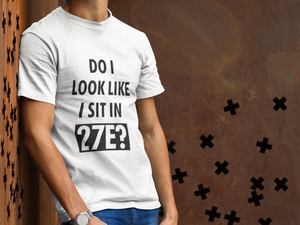 DO I LOOK LIKE I SIT IN 27E? T-SHIRT – GREY - ROWONE